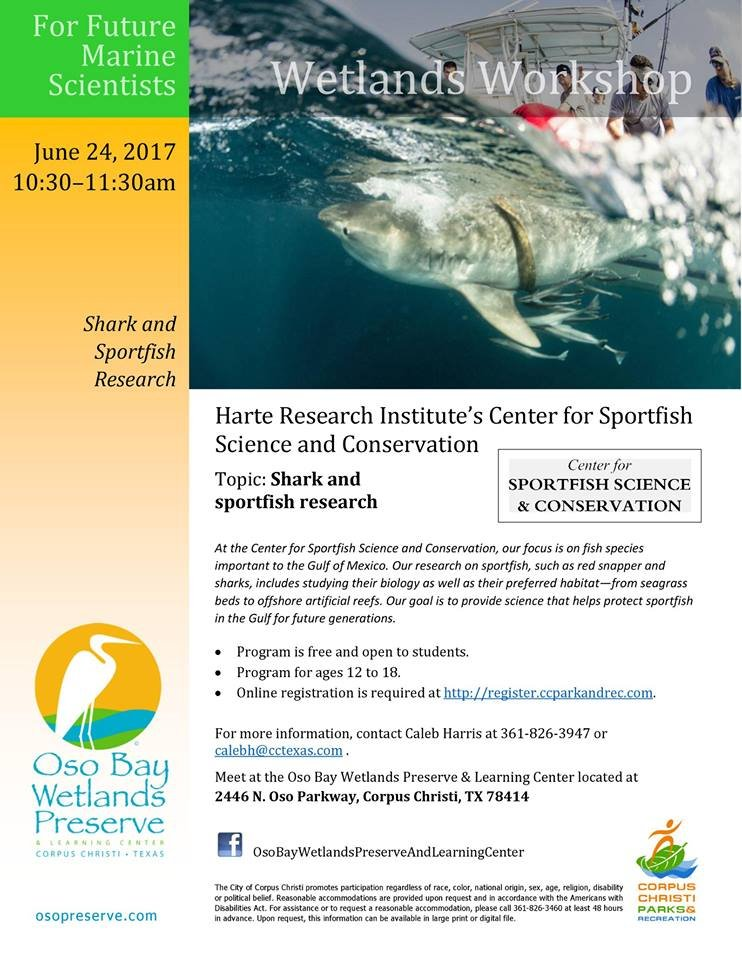 The Harte Research Institute teamed up with the Oso Bay Wetlands Preserve for a 6 month series of educational workshops. The first, will be this Saturday held by the Center of Sportfish Science and Conservation.