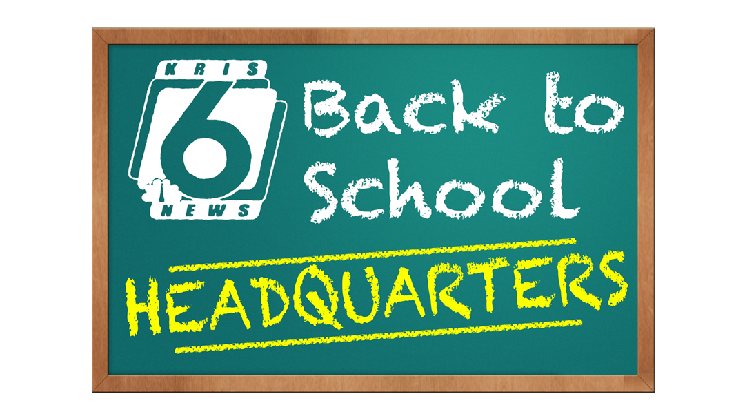 KRIS 6 News is your Back to School Headquarters