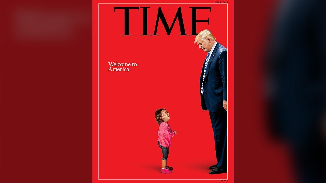 PHOTO: Time magazine cover 'Welcome to America' after Trump's border separation policy, Photo Date: June 2018 (Photo: Time / Twitter)